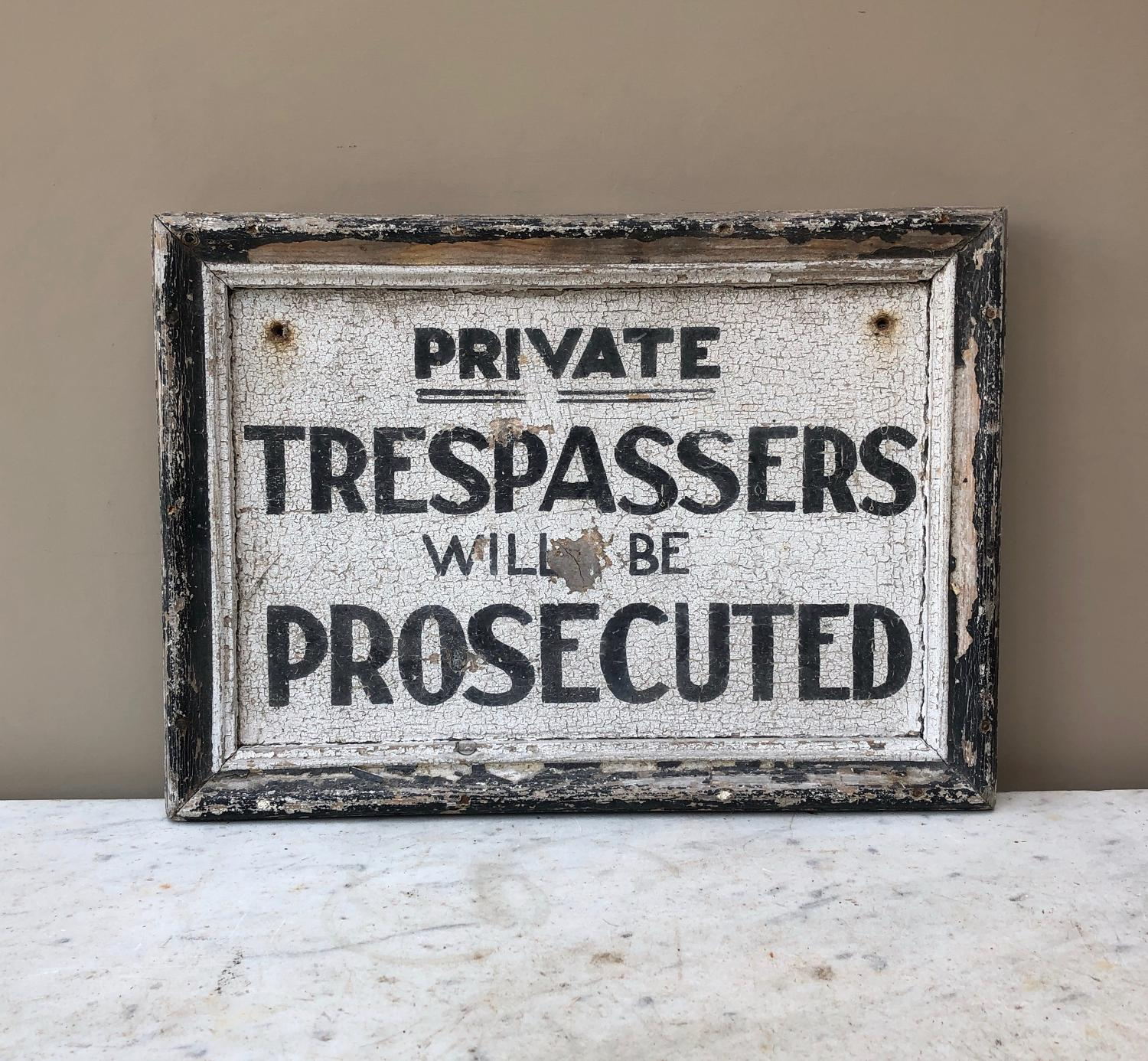 Early 20thC Painted Pine Sign - Trespassers Will Be Prosecuted