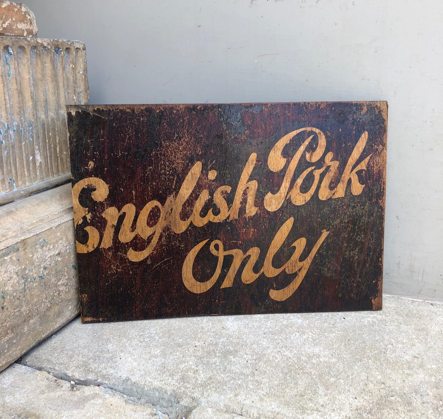 C1940s Butchers Sign Painted on Board - English Pork Only